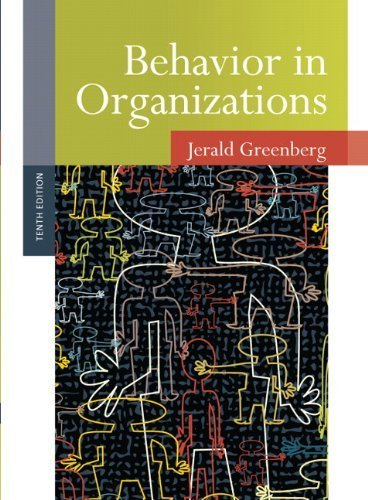 Behavior in Organizations (10th Edition) 10th by Greenberg, Jerald (2010) Hardcover