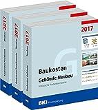BKI Baukosten Gebäude + Bauelemente + Positionen Neubau 2017 - Kombi Teil 1-3: Statistische Kostenkennwerte Gebäude, Positionen und Bauelemente