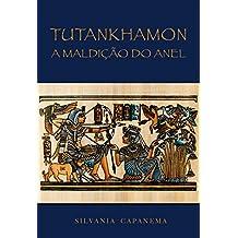 Tutankhamon: A Maldição do Anel (Portuguese Edition)