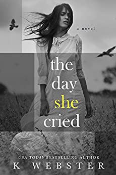 The Day She Cried by [Webster, K]