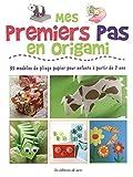 Mes premiers pas en origami : 35 modèles de pliage papier pour enfants à partir de 7 ans...