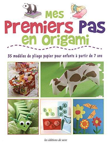 Mes premiers pas en origami : 35 modèles de pliage papier pour enfants à partir de 7 ans par Collectif