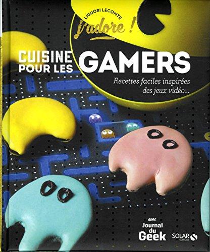 Cuisine pour les gamers par Liguori LECOMTE