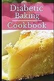 Diabetic Baking Cookbook: Healthy Diabetic Friendly Baking Recipes - Best Reviews Guide
