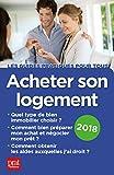 Acheter son logement 2018 (Les guides pratiques pour tous)