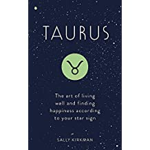 Taurus: The Art of Living Well and Finding Happiness According to Your Star Sign (Pocket Astrology)