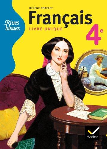 Rives bleues Livre unique de Français 4e éd. 2011 - Manuel de l'élève (format compact)
