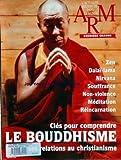 ACTUALITE RELIGIEUSE DANS LE MONDE du 31/12/2099 - ZEN - DALAI-LAMA - NIRVANA - SOUFFRANCE - NON-VIOLENCE - MEDITATION - REINCARNATION - LE BOUDDHISME - SES RELATIONS AU CHRISTIANISME.