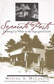 separate pasts growing up white in the segregated south essay Mclaurin, melton alonza, 1941-biography: employed by university of south alabama separate pasts growing up white in the segregated south.