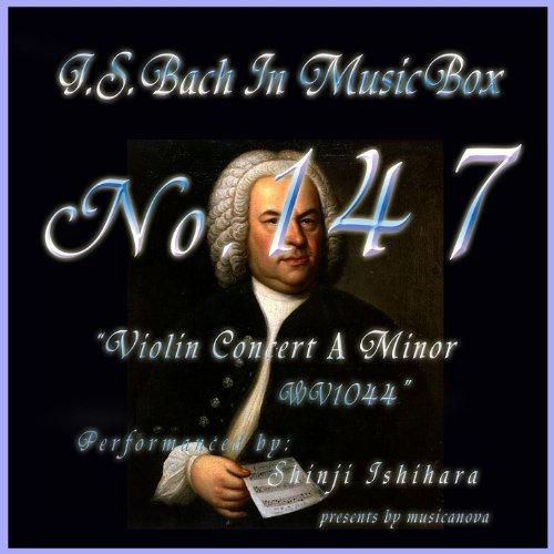 Bach In Musical Box 147 / Violin Concert No4 A Minor Bwv1044