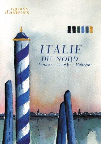 Italie du Nord : Venise, Trieste, Bologne