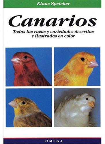 Canarios : todas las razas y variedades descritas e ilustradas en color por Klaus Speicher
