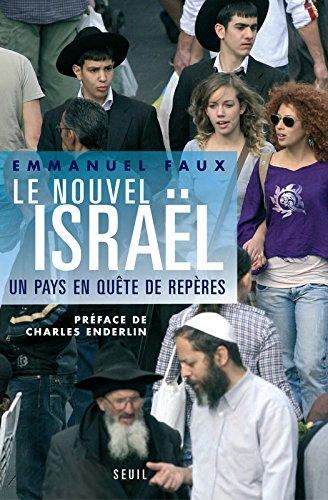 Le Nouvel Israël. Un pays en quête de repères