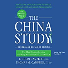 The China Study, Revised and Expanded Edition: The Most Comprehensive Study of Nutrition Ever Conducted and the Startling Implications for Diet, Weight Loss, and Long-Term Health