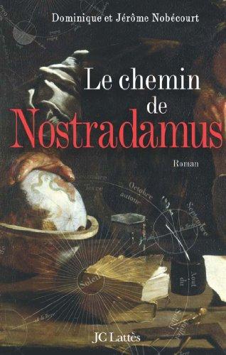 Le Chemin De Nostradamus Romans Historiques