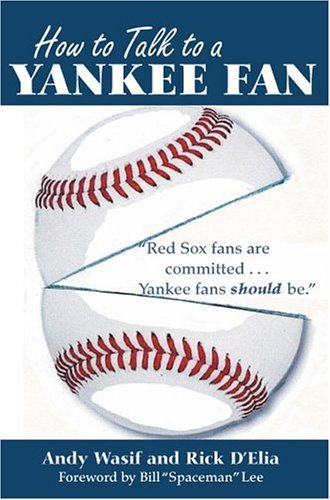 How to Talk to a Yankee Fan por Andy Wasif