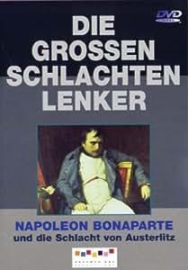 Die großen Schlachtenlenker - Napoleon Bonaparte
