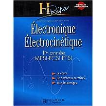 Electronique, électrocinétique : 1ère année MPSI, PCSI, PTSI - Cours et exercices corrigés