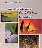 Romantische Reise durch das Jahr: Ein Tagebuch (Edition Rasch und Röhring)
