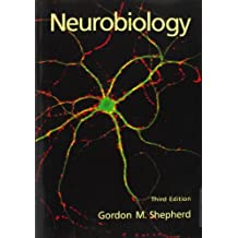 Neurobiology, Third edition by Gordon M. Shepherd (1994-07-21)