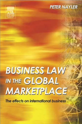 Business Law in the Global Marketplace: The Effects on International Business