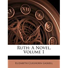 Ruth: A Novel, Volume 1