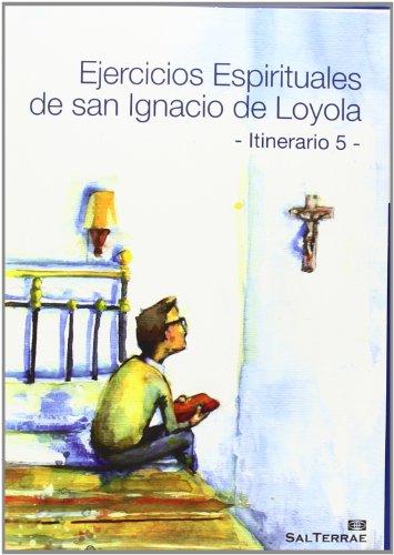 Ejercicios Espirituales de San Ignacio de Loyola. Itinerario 5 (Pastoral)