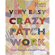 Very Easy Crazy Patchwork: Simple Techniques, Beautiful Projects