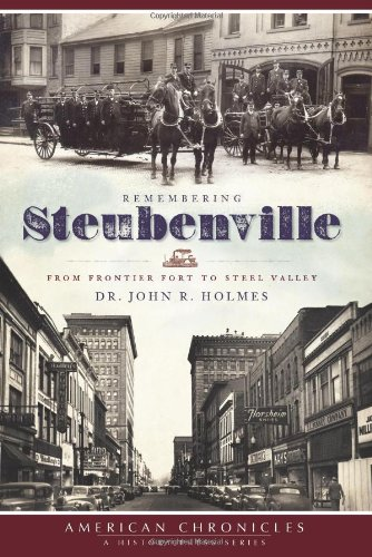 Remembering Steubenville: From Frontier Fort to Steel Valley (American Chronicles) Nd Beacon