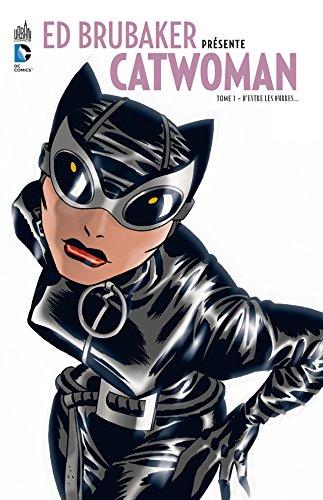 Ed Brubaker présente Catwoman tome 1