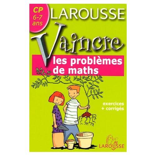 Vaincre les problèmes de maths : CP, 6-7 ans