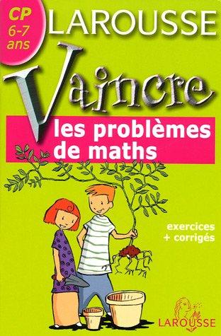 Vaincre les problèmes de maths : CP, 6-7 ans par Willy Dandoy