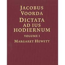 Dictata Ad Ius Hodiernum: Lecutres on the Contemporary Law
