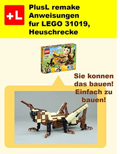 PlusL remake Anweisungen fur LEGO 31019,Heuschrecke: Sie konnen die Heuschrecke aus Ihren eigenen Steinen zu bauen! (Heuschrecken Stein)