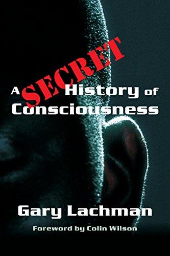 A Secret History of Consciousness por Gary Lachman