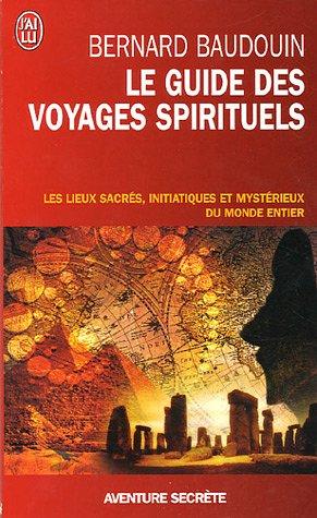 Le guide des voyages spirituels : Les si...