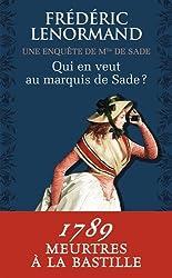 Qui en veut au marquis de Sade ? : Une enquête de Mlle de Sade