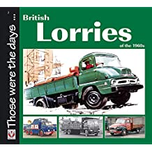 British Lorries of the 1960s (Those Were the Days...)