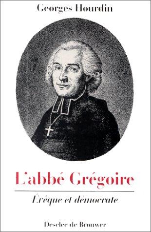 L'abbé Grégoire, évêque et démocrate