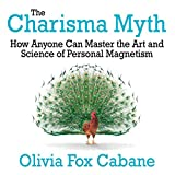 The Charisma Myth: How Anyone Can Master the Art and Science of Personal Magnetism (Int'l Edit.)