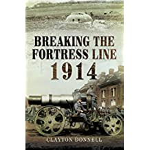 Breaking the Fortress Line 1914 (English Edition)