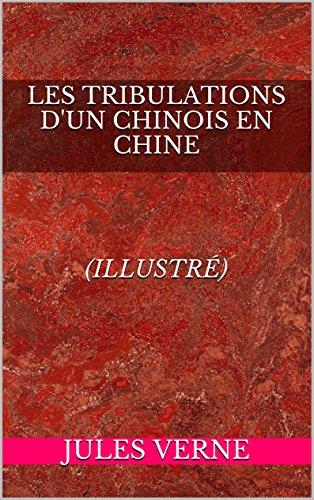 Les Tribulations d'un chinois en Chine (illustré)