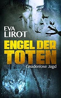Engel der Toten: Gnadenlose Jagd (Sadie Thompson-Reihe 2) von [Lirot, Eva]