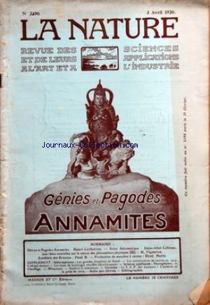 NATURE (LA) [No 2396] du 03/04/1920 - GENIE ET PAGODES ANNAMITES PAR CATHERINE - SALON AERONAUTIQUE PAR LEFRANC - LES IDEES NOUVELLES SUR LA NATURE DES PHENOMENES PHYSIQUES PAR VIGNERON - PRODUCTION DE MOUCHES A CORNES PAR MERLE