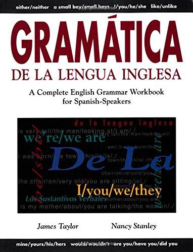 Gramática De La Lengua Inglesa: A Complete English Grammar Workbook for Spanish Speakers por James Taylor
