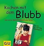 Kochen mit dem Blubb. Mein erstes Spinatkochbuch aller Zeiten. von Verona Feldbusch (1999) Gebundene Ausgabe
