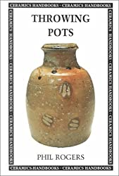 Throwing Pots Pb (Ceramics Handbooks)