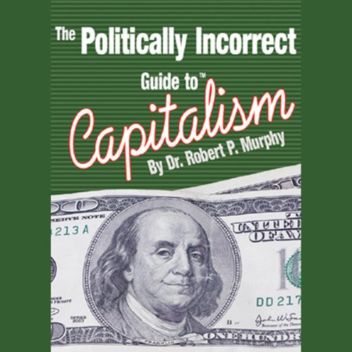 The Politically Incorrect Guide to Capitalism  Audiolibri