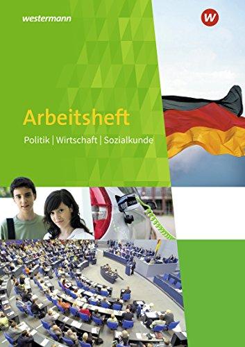 Arbeitsheft Politik Wirtschaft Sozialkunde: Arbeitsheft 7-10: mit eingelegtem Lösungsheft