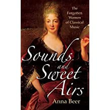Sounds and Sweet Airs: The Forgotten Women of Classical Music